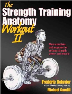 The Strength Training Anatomy Workout II (Paperback)