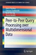 Peer-To-Peer Query Processing over Multidimensional Data (Paperback)