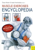 Muscle Exercises Encyclopedia: More Than 400 Excercises to Increase Your Muscle Size (Paperback)