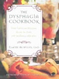The Dysphagia Cookbook: Great Tasting and Nutritious Recipes for People With Swallowing Difficulties (Paperback)