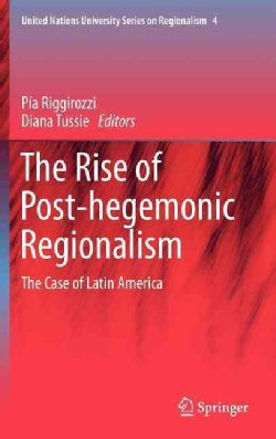 The Rise of Post-hegemonic Regionalism: The Case of Latin America (Hardcover)
