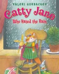 Catty Jane Who Hated the Rain (Hardcover)