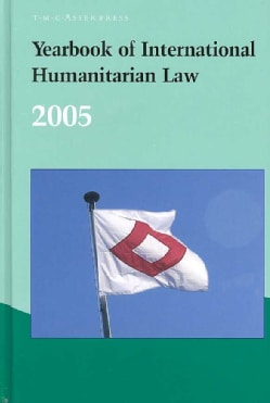 Yearbook of International Humanitarian Law, 2005 (Hardcover)