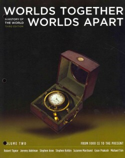 Worlds Together, Worlds Apart: A History of the World from the Beginnings of Humankind to the Present: fr... (Other book format)
