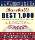 Baseball's Best 1000: Rankings of the Skills, the Achievements and the Performance of the Greatest Players of All... (Paperback)
