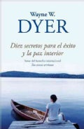Diez secretos para el exito y la paz interior / 10 Secrets for Success and Inner Peace (Paperback)