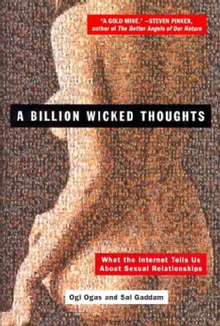 A Billion Wicked Thoughts: What the Internet Tells Us About Sexual Relationships (Paperback)