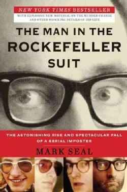 The Man in the Rockefeller Suit: The Astonishing Rise and Spectacular Fall of a Serial Impostor (Paperback)