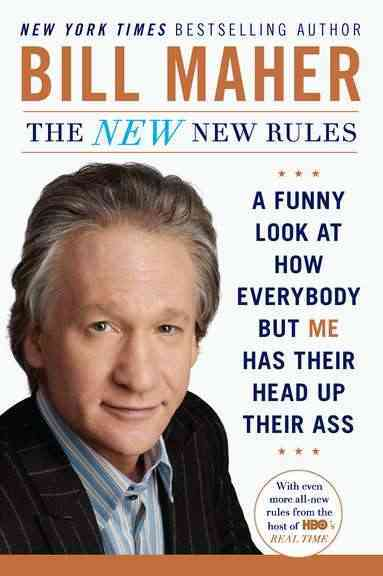 The New New Rules: A Funny Look at How Everybody But Me Has Their Head Up Their Ass (Paperback)