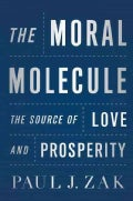 The Moral Molecule: The Source of Love and Prosperity (Hardcover)
