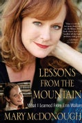 Lessons from the Mountain: What I Learned from Erin Walton (Paperback)