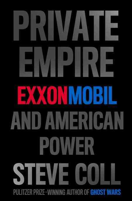 Private Empire: ExxonMobil and American Power (Hardcover)