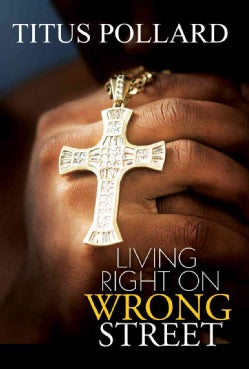 Living Right on Wrong Street (Paperback)