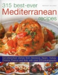 315 Best Ever Mediterranean Recipes: Sun-Drenched Dishes from Morocco, Spain, Turkey, Greece, France and Italy, W... (Paperback)