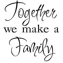 'Together We Make A Family' Vinyl Wall Art Quote