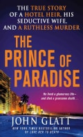The Prince of Paradise: The True Story of a Hotel Heir, His Seductive Wife, and a Ruthless Murder (Paperback)