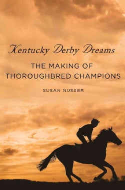 Kentucky Derby Dreams: The Making of Thoroughbred Champions (Hardcover)