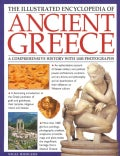 The Illustrated Encyclopedia of Ancient Greece: A Comprehensive History With 1000 Photographs (Hardcover)