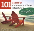 101 More Conversation Starters for Couples (Paperback)