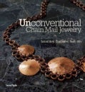 Unconventional Chain Mail Jewelry: Textured Metal / Dyed Leather / Beads / Wire (Paperback)