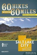 60 Hikes Within 60 Miles Salt Lake City: Including Ogden, Provo, and the Uintas (Paperback)