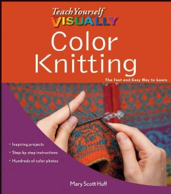 Teach Yourself Visually Color Knitting (Paperback)