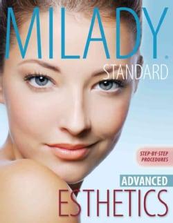 Milady Standard Esthetics: Advanced Step-by-Step Procedures (Paperback)