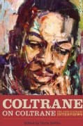 Coltrane on Coltrane: The John Coltrane Interviews (Paperback)