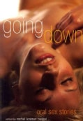 Going Down: Oral Sex Stories (Paperback)