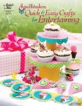 Spellbinders Quick & Easy Crafts for Entertaining (Paperback)