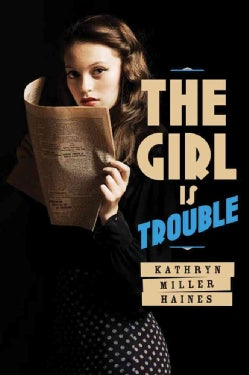 The Girl Is Trouble (Hardcover)