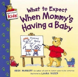 What to Expect When Mommy's Having a Baby (Paperback)
