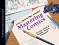 Mastering Comics: Drawing Words and Writing Pictures Continued: A Definitive Course in Comics Narrative (Paperback)