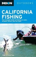 California Fishing: The Complete Guide to Fishing on Lakes, Streams, Rivers, and the Coast (Paperback)