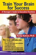 Train Your Brain for Success: A Teenager's Guide to Executive Functions (Paperback)