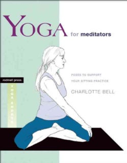 Yoga for Meditators: Poses to Support Your Sitting Practice (Paperback)