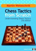 Chess Tactics from Scratch: Understanding Chess Tactics (Paperback)