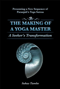 The Making of a Yoga Master: A Seeker�s Transformation (Paperback)