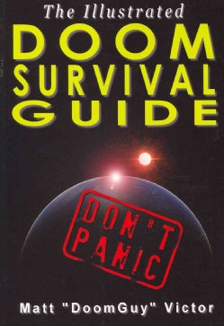 The Illustrated Doom Survival Guide: Dont Panic! (Paperback)