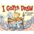 I Gotta Draw (Hardcover)