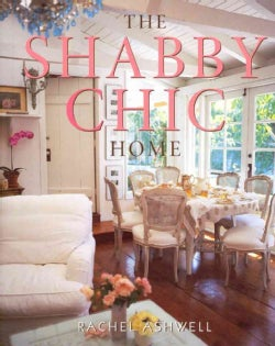 The Shabby Chic Home (Paperback)