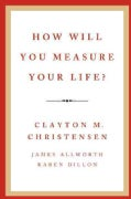 How Will You Measure Your Life? (Hardcover)