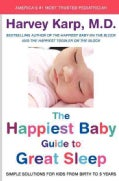 The Happiest Baby Guide to Great Sleep: Simple Solutions for Kids from Birth to 5 Years (Hardcover)