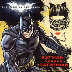 The Dark Knight Rises: Batman Versus Catwoman (Paperback)