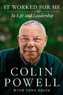 It Worked for Me: In Life and Leadership (Hardcover)