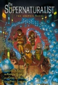 The Supernaturalist: The Graphic Novel (Hardcover)
