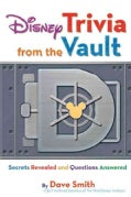Disney Trivia from the Vault: Secrets Revealed and Questions Answered (Paperback)