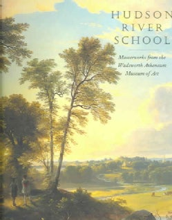 Hudson River School: Masterworks from the Wadsworth Atheneum Museum of Art (Hardcover)