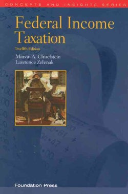 Federal Income Taxation: A Law Students Guide to the Leading Cases and Concepts (Paperback)