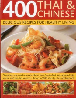 400 Thai & Chinese Delicious Recipes for Healthy Living: Tempting, Spicy and Aromatic Dishes from South-East Asia... (Paperback)